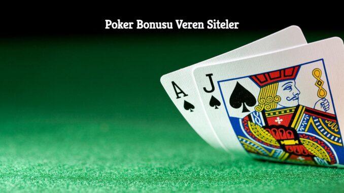 Poker Bonusu Veren Siteler