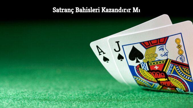 Satranç Bahisleri Kazandırır Mı